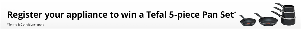 Register your appliance to win a Tefal 5-piece Pan Set