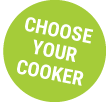 Choose your cooker